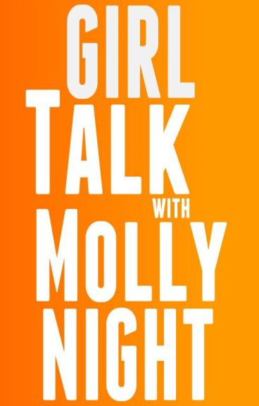 Girl Talk z Molly Night - Molly Night - Wattpad-5836