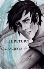 The Return (A Percy Jackson Betrayal Fanfic) [Completed] by Graciey48