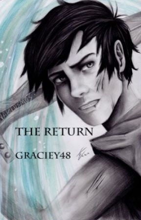 The Return (A Percy Jackson Betrayal Fanfic) [Completed] - I