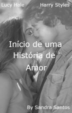 Começo de uma História de Amor by SandraSantos93