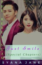 JUST SMILE  (The Rebel Slam Special Chapters) by syanajane