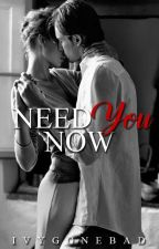 Need You Now: One Shot by IvyGoneBad