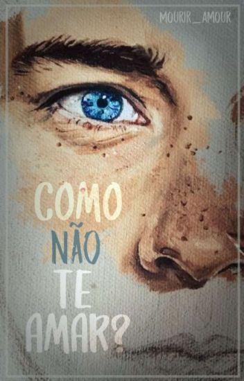 Como não te amar? •Romance Gay• ●Sendo Repostada!●