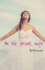 Im His Secret Wife (Niall horan) by Obsessionistic