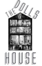 The Dolls House -A SHORT STORY- (Editing and improving) by midnightreading