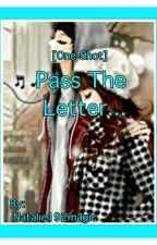 Pass The Letter.. by Nataliedotcom