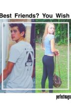 Best Friends? You Wish. (Hayes Grier) by perfectmagcon