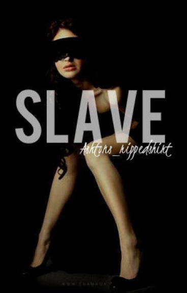Slave (Ashton Irwin/5 seconds of summer)