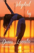 Adopted by Demi Lovato(Maddie Ziegler fanfic) by 5Harmony_14