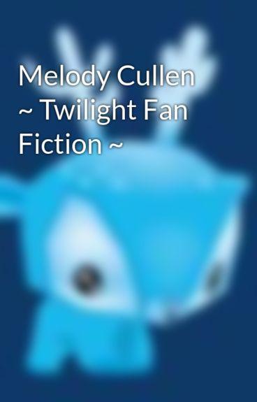 Melody Cullen ~ Twilight Fan Fiction ~