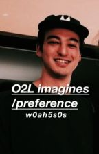 O2l imagines/preferences by w0ah5s0s