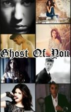 Ghost Of You by TurntLikeJelena