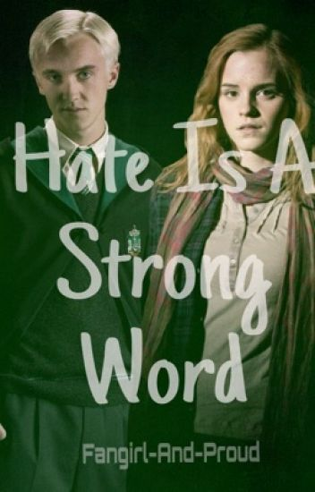Dramione - Hate Is A Strong Word