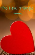 The Love Triangle by SDreamz_