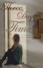 Three Days Time  by Simply_Simplify
