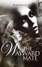 The Wayward Mate by hannah_t