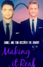 Making It Real ( Daniel Radcliffe & Tom Felton ) OS. by marvelovers