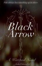 Black Arrow by _AnotherOrdinaryGirl