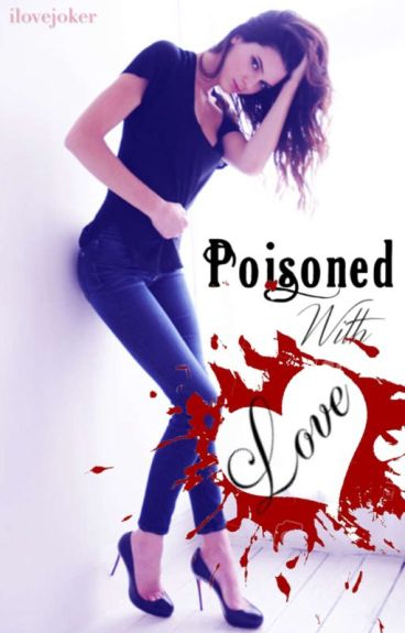 Poisoned With Love (Niklaus Mikaelson) [Discontinued]