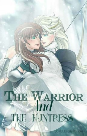 The Warrior and the Huntress [Frozen fanfic] by Sapphire_Darkhouse