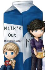 Milk's Out by theholmessister