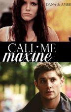 Call Me Maxine ♱ Dean Winchester {cs} by ninasunicorn