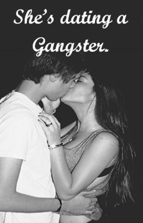 She dating the gangster wattpad complete romance