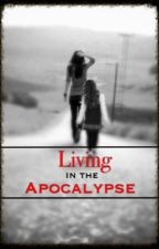 Living In the Apocalypse by BreLovesTigers