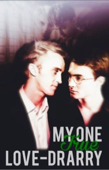 My One True Love (Drarry)
