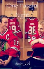 One Fateful Night : Kane and Toews  by dixie_kid
