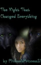 The Night Changed Everything (BWWM) by caribbeanqueen21