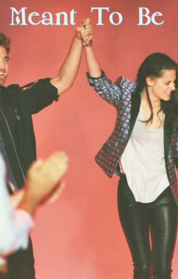 Meant To Be (Robsten)