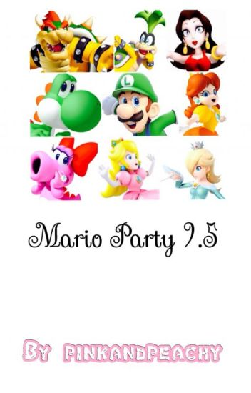 Mario Party 9 5 Peachy Wattpad