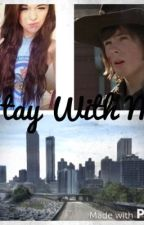 Stay With Me. (Carl Grimes fanfic) by fangirl_77