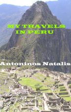 My Travels In Peru by AntoninosNatalis