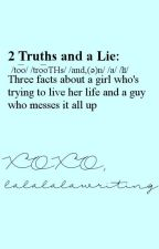 2 Truths and a Lie || EDITING by lalalalawriting