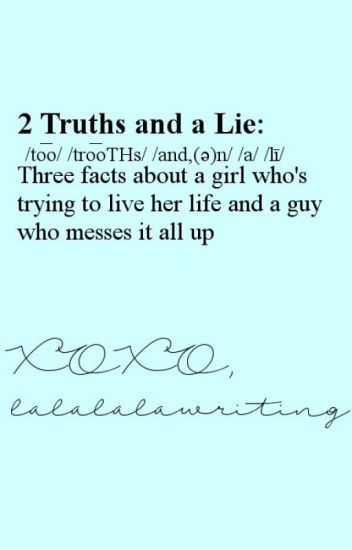 2 Truths and a Lie