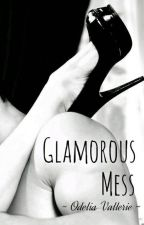 Glamorous Mess by OdeliaVallerie