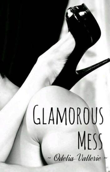 Glamorous Mess