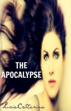 Book One: The Apocalypse by LucieCatherine