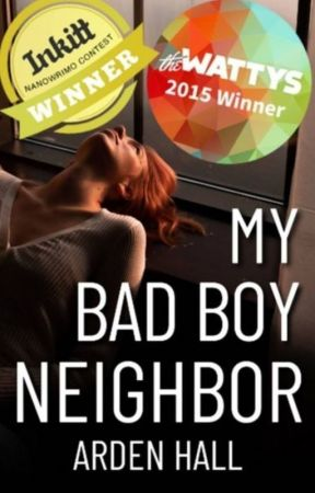 My Bad Boy Neighbor [Wattys 2015 Winner] by yabookprincess
