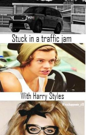 Stuck In A Traffic Jam With Harry Styles by VasHappenin_x1D