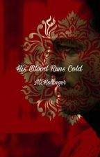 His Blood Runs Cold by MEHollinger