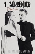 I Surrender (A Dramione Story) by JaijaiMee