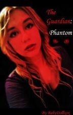 The Guardian: Phantom by BabyDollxox