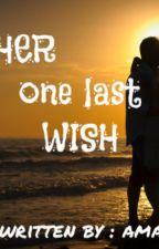 her one last wish by amapinkfourteen14