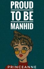 Proud To Be Manhid by PrinceEanne