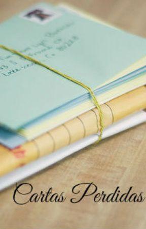 Cartas Perdidas. by TheFanficsGirl