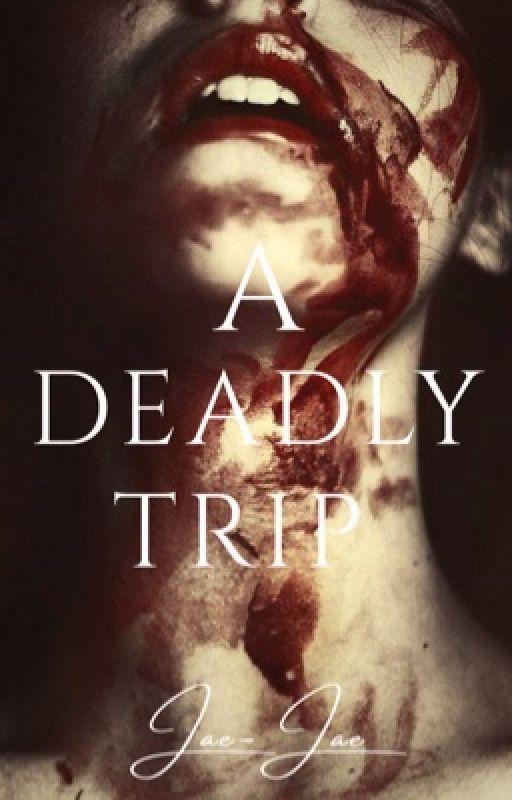 A Deadly Trip by Jae-Jae