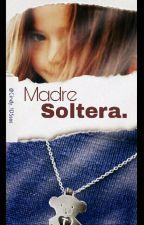 Madre soltera [Harry S. y Tú] by Cindy_1D5sos